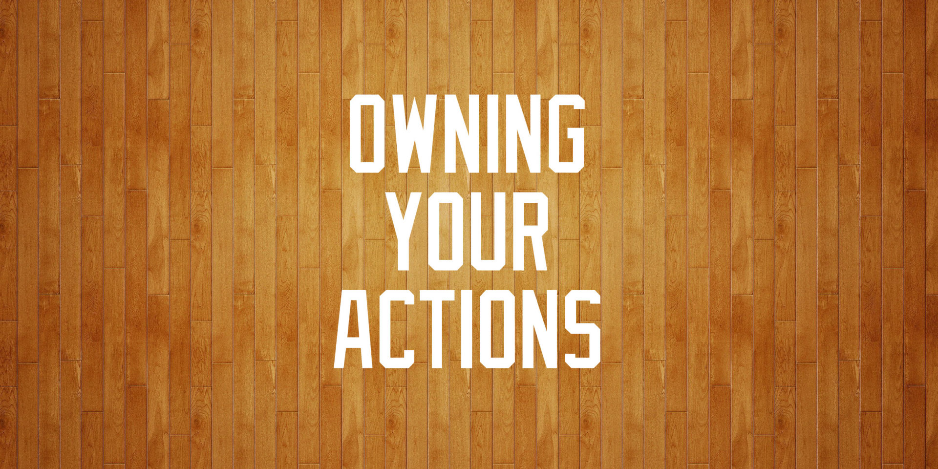 Owning Your Actions